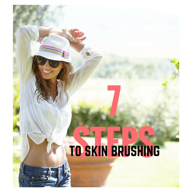 7 Steps TO Skin Brushing